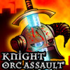 Knight : Orc Assault